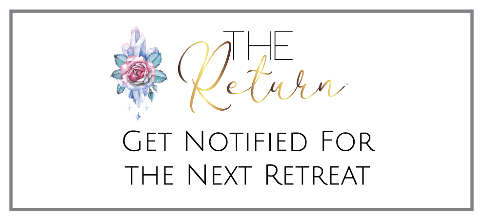 Get Notified For The Next Return Retreat.
